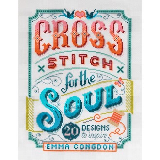 Cross Stitch for the Soul - 20 Designs to Inspire af Emma Congdon